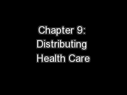 Chapter 9: Distributing Health Care