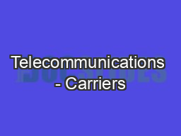 Telecommunications - Carriers