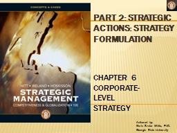 PART 2: STRATEGIC ACTIONS: STRATEGY FORMULATION