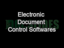 Electronic Document Control Softwares PowerPoint PPT Presentation