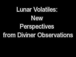 Lunar Volatiles: New Perspectives from Diviner Observations