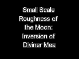 Small Scale Roughness of the Moon: Inversion of Diviner Mea