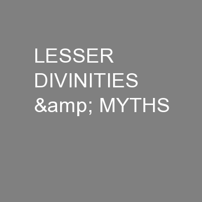 LESSER DIVINITIES & MYTHS PowerPoint PPT Presentation