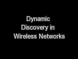 Dynamic Discovery in Wireless Networks