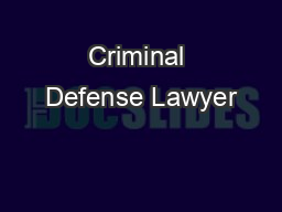 Criminal Defense Lawyer PowerPoint PPT Presentation