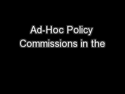 Ad-Hoc Policy Commissions in the