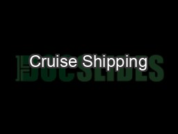 Cruise Shipping PowerPoint PPT Presentation