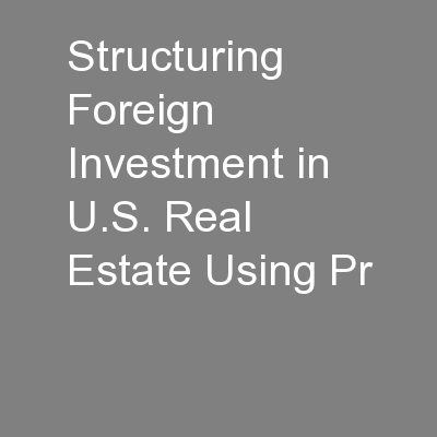 Structuring Foreign Investment in U.S. Real Estate Using Pr