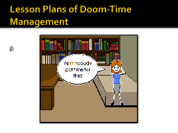 Lesson Plans of Doom-Time Management PowerPoint PPT Presentation