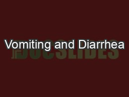 Vomiting and Diarrhea PowerPoint PPT Presentation