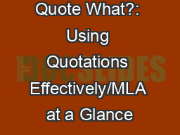 Quote What?: Using Quotations Effectively/MLA at a Glance PowerPoint PPT Presentation