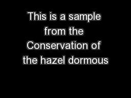 This is a sample from the Conservation of the hazel dormous