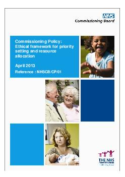 Commissioning Policy Ethical framework for priority setting and resource allocation April  Reference  NHSCBCP   Commissioning Policy  Ethical Framew ork NHSCBCP V NHS Commissioning Board Commissionin