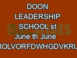 SUMMER AT DOON LEADERSHIP SCHOOL st June th June    KHVFKRROLVORFDWHGDVKRUWPLQXW