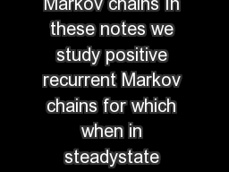 Copyright  by Karl Sigman  Timereversible Markov chains In these notes we study positive recurrent Markov chains for which when in steadystate stationarity yield the same Markov chain in distribution