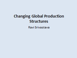 Changing Global Production Structures