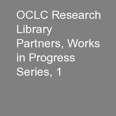 OCLC Research Library Partners, Works in Progress Series, 1