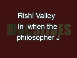 Rishi Valley  In  when the philosopher J PDF document - DocSlides