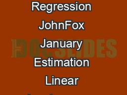 Robust Regression Appendix to An R and SPLUS Companion to Applied Regression JohnFox January Estimation Linear leastsquares estimates can behave badly when the error distribution is not normal partic