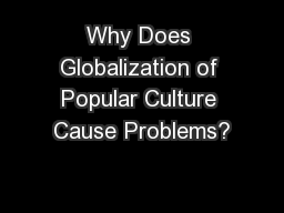 Why Does Globalization of Popular Culture Cause Problems?