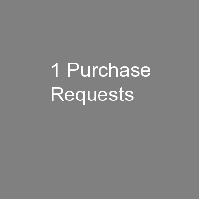 1 Purchase Requests