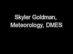 Skyler Goldman, Meteorology, DMES PowerPoint PPT Presentation