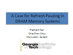A Case for Refresh Pausing in DRAM Memory Systems PowerPoint PPT Presentation
