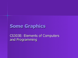 Some Graphics PowerPoint PPT Presentation