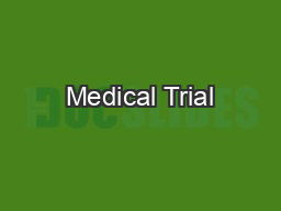 Medical Trial PowerPoint PPT Presentation