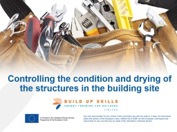 Controlling the condition and drying of the structures in t