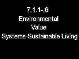7.1.1-.6  Environmental Value Systems-Sustainable Living