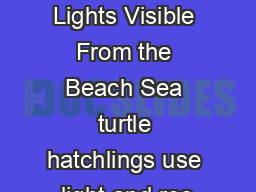 Turn Out Lights Visible From the Beach Sea turtle hatchlings use light and ree PDF document - DocSlides