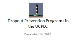 Dropout Prevention Programs in the UCPLC PowerPoint PPT Presentation