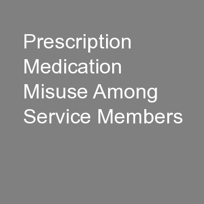 Prescription Medication Misuse Among Service Members PowerPoint PPT Presentation