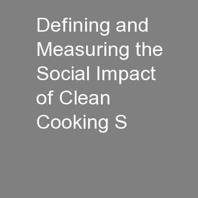 Defining and Measuring the Social Impact of Clean Cooking S