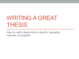 Writing a Great Thesis PowerPoint PPT Presentation