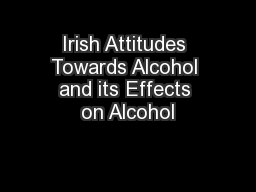 Irish Attitudes Towards Alcohol and its Effects on Alcohol