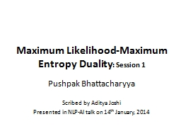 Maximum Likelihood-Maximum Entropy Duality