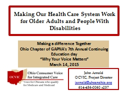 Making Our Health Care System Work for Older Adults and Peo PowerPoint PPT Presentation