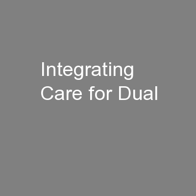 Integrating Care for Dual