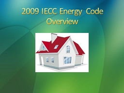 2009 IECC Energy Code           Overview