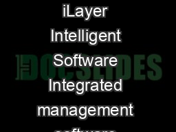 Scalar  The Intelligent Scalable Midrange Tape Library FEATURES AND BENEFITS iLayer Intelligent Software Integrated management software makes the i easier to manage reducing administrative time up to