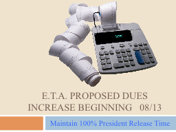 E.T.A. PROPOSED DUES INCREASE beginning   08/13 PowerPoint PPT Presentation