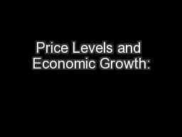 Price Levels and Economic Growth: PowerPoint PPT Presentation