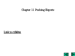 Chapter 11 Pushing Exports PowerPoint PPT Presentation