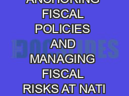 ANCHORING FISCAL POLICIES AND MANAGING FISCAL RISKS AT NATI
