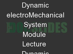 NPTEL  Mechanical Engineering  Modeling and Control of Dynamic electroMechanical System Module  Lecture  Dynamic Response of Second Order Systems Dr