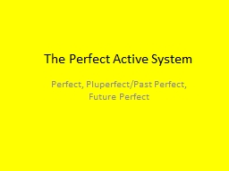 The Perfect Active System
