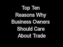 Top Ten Reasons Why Business Owners Should Care About Trade