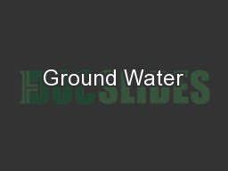 Ground Water PowerPoint PPT Presentation